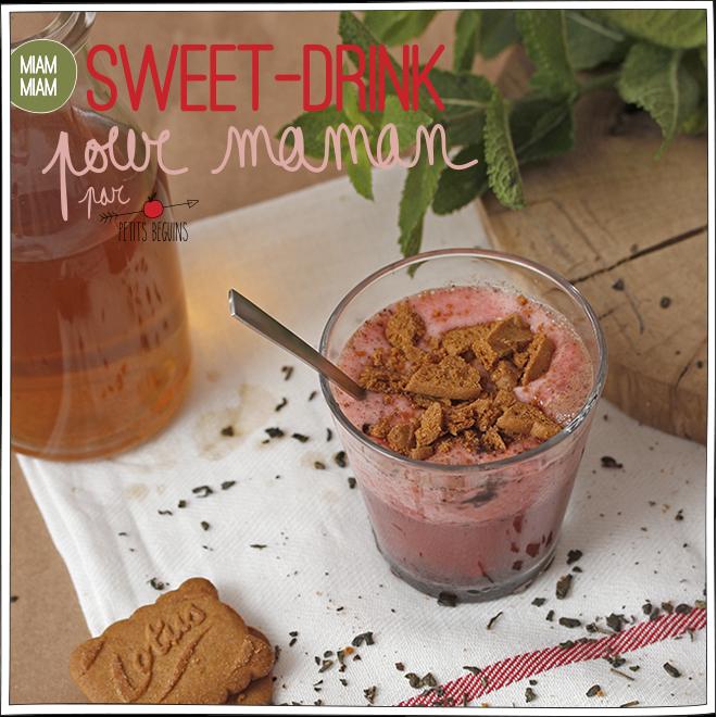 Sweet drink - fête des mères - Petits Béguins