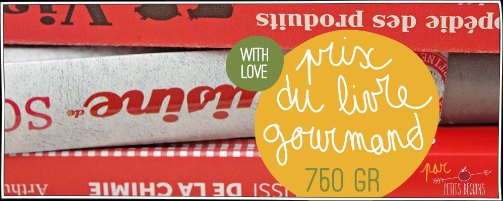 Prix 2014 du livre gourmand - 750gr et Petits Béguins