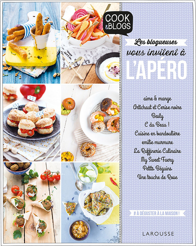 Cook&Blogs - Livre Larousse - L'Apéro - Petits Béguins