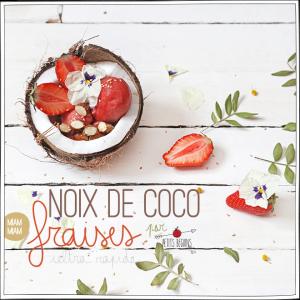 Noix de coco et Fraise - Dessert rapide - Petits Béguins