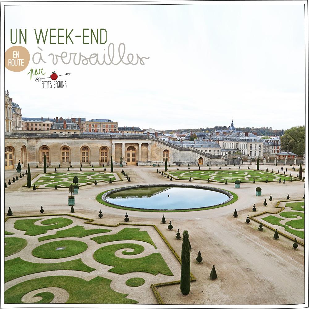 Château de Versailles - Weekend - Carnet de Voyage - Petits Béguins